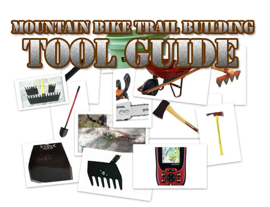 Mountain bike trail building tools guide for Tools to build a house