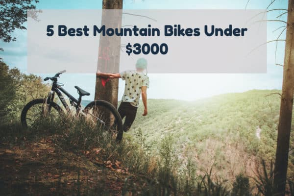 5 Best Mountain Bikes Under 3000