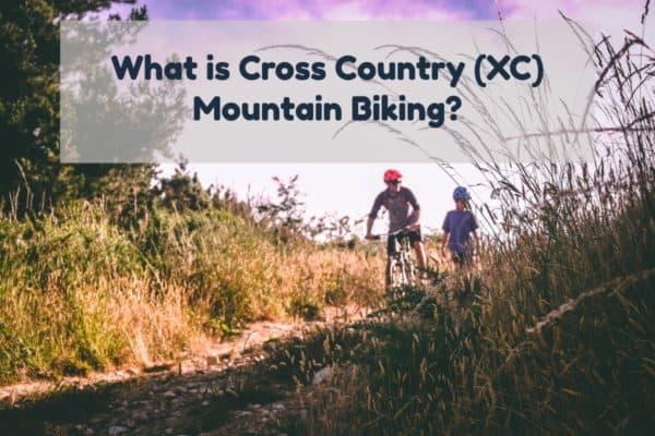 What Cross Country Mountain Biking